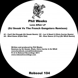 Phil Weeks – Love Affair LP (DJ Sneak Vs The French Gangsters Rmxs)
