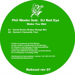 Phil Weeks feat. DJ Red Eye - Make You Wet