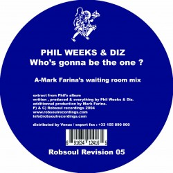 Phil Weeks & Diz - Who's Gonna Be The One