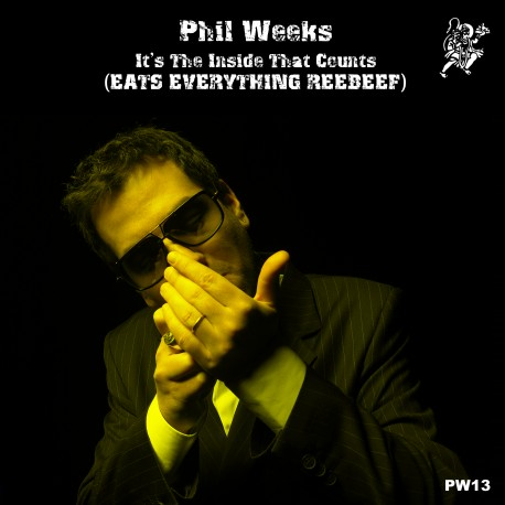 Phil Weeks -It's The Inside That Counts (Eats Everything Reebeef)